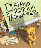 I'm Afraid Your Teddy Is in Trouble Today | Jancee Dunn |
