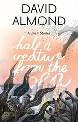 Half a creature from the sea | David Almond |