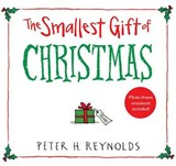 The Smallest Gift of Christmas | Peter H Reynolds |