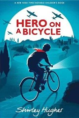Hero on a Bicycle | Shirley Hughes |