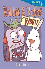 Rabbit & Robot and Ribbit | Cece Bell |