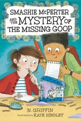 Smashie Mcperter and the Mystery of the Missing Goop | N. Griffin |