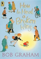 How to Heal a Broken Wing | Bob Graham |