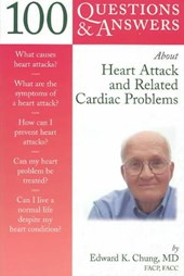 100 Q&a About Heart Attack and Related Cardiac Problems