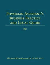 The Physician's Assistant's Business Practice And Legal Guide