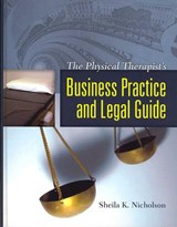 The Physical Therapist's Business Practice and Legal Guide | Sheila K. Nicholson |
