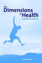 The Dimensions of Health | John R. Hjelm |