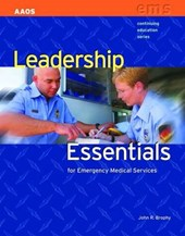 Leadership Essentials for Emergency Medical Services | John Brophy |