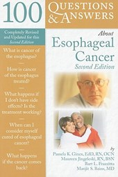 100 Questions & Answers About Esophogeal Cancer