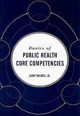 Basics of Public Health Core Competencies | Holmes, Larry, Jr. |