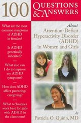 100 Questions & Answers About Attention-deficit Hyperactivity Disorder ADHD in Women and Girls | Patricia O. Quinn |