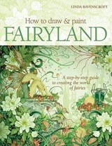 How to Draw and Paint Fairyland | Linda Ravenscroft |
