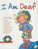 I Am Deaf | Jennifer Moore-Mallinos |
