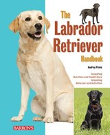 The Labrador Retriever Handbook | Audrey Pavia |