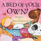A Bed of Your Own! | Mij Kelly |