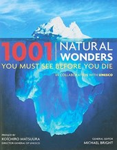 1001 Natural Wonders You Must See Before You Die | Michael Bright |