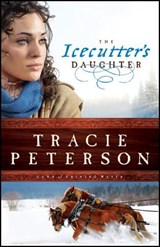 The Icecutter's Daughter | Tracie Peterson |