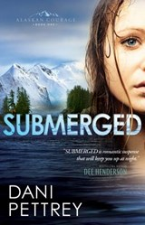 Submerged | Dani Pettrey |