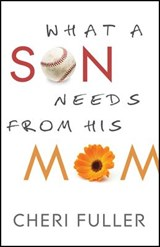 What a Son Needs from His Mom | Cheri Fuller |