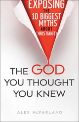 The God You Thought You Knew | Alex McFarland |