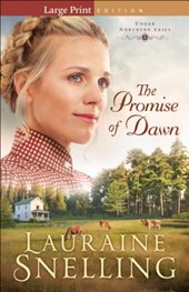 The Promise of Dawn | Lauraine Snelling |