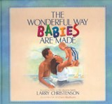 The Wonderful Way Babies Are Made | Larry Christenson |