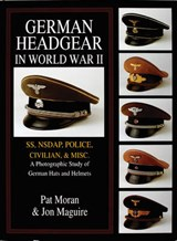 German Headgear in World War II | Pat Moran; Jon A. Maguire |
