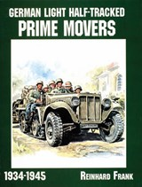 German Light Half-Tracked Prime Movers 1934-1945 | Frank Reinhard |