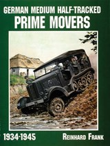 German Medium Half-Tracked Prime Movers 1934-1945 | Reinhard Frank |