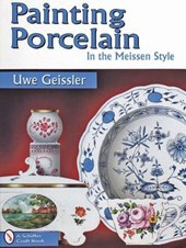 Painting Porcelain in the Meissen Style | Uwe Geissler |