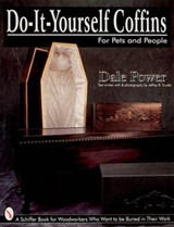 Do It Yourself Coffin for Pets | Dale Power |