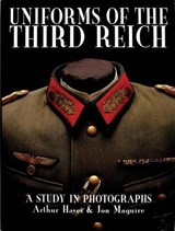 Uniforms of the Third Reich | Arthur Hayes |