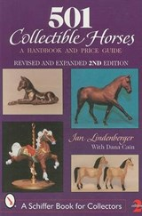 501 Collectible Horses | Lindenberger, Jan ; Cain, Dana ; Petzold, James E. |