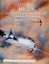 Heinkel He 219 an Illustrated History of Germanys Premier Nightfighter