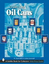 Collecting Oil Cans | W.Clark Miller; Sabra Sonewald |