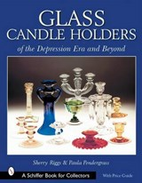 Glass Candle Holders of the Depression Era And Beyond | Riggs, Sherry ; Pendergrass, Paula |