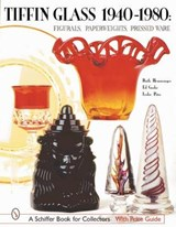 Tiffin Glass 1940-1980 | Hemminger, Ruth ; Goshe, Ed ; Pina, Leslie |