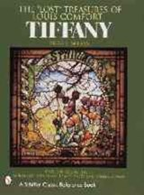 Lost Treasures Of Louis Comfort Tiffany | Hugh McKean |