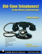 Old-Time Telephones! | Ralph O. Meyer |