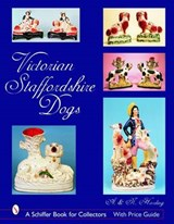 Victorian Staffordshire Dogs | A. Harding; N. Harding |