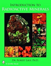 Introduction to Radioactive Minerals | Robert Lauf |