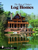 The Best of Today's Log Homes | Tina Skinner |