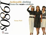 Fashionable Clothing from the Sears Catalogs | Tammy Ward |
