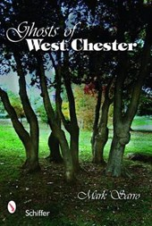 Ghosts of West Chester, Pennsylvania | Mark Sarro |