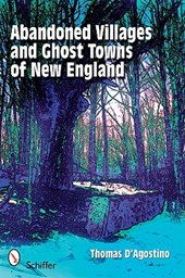 Abandoned Villages and Ghost Towns of New England