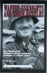 Waffen-SS Knights and Their Battles, Volume | Peter Mooney |