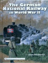 The German National Railway in World War II | Janusz Piekalkiewicz |
