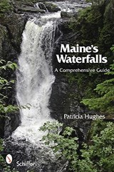Maine's Waterfalls | Patricia Hughes |