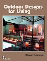 Outdoor Designs for Living | Michael Glassman |