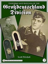 Uniforms and Insignia of the Grossdeutschland Division | Scott Pritchett |